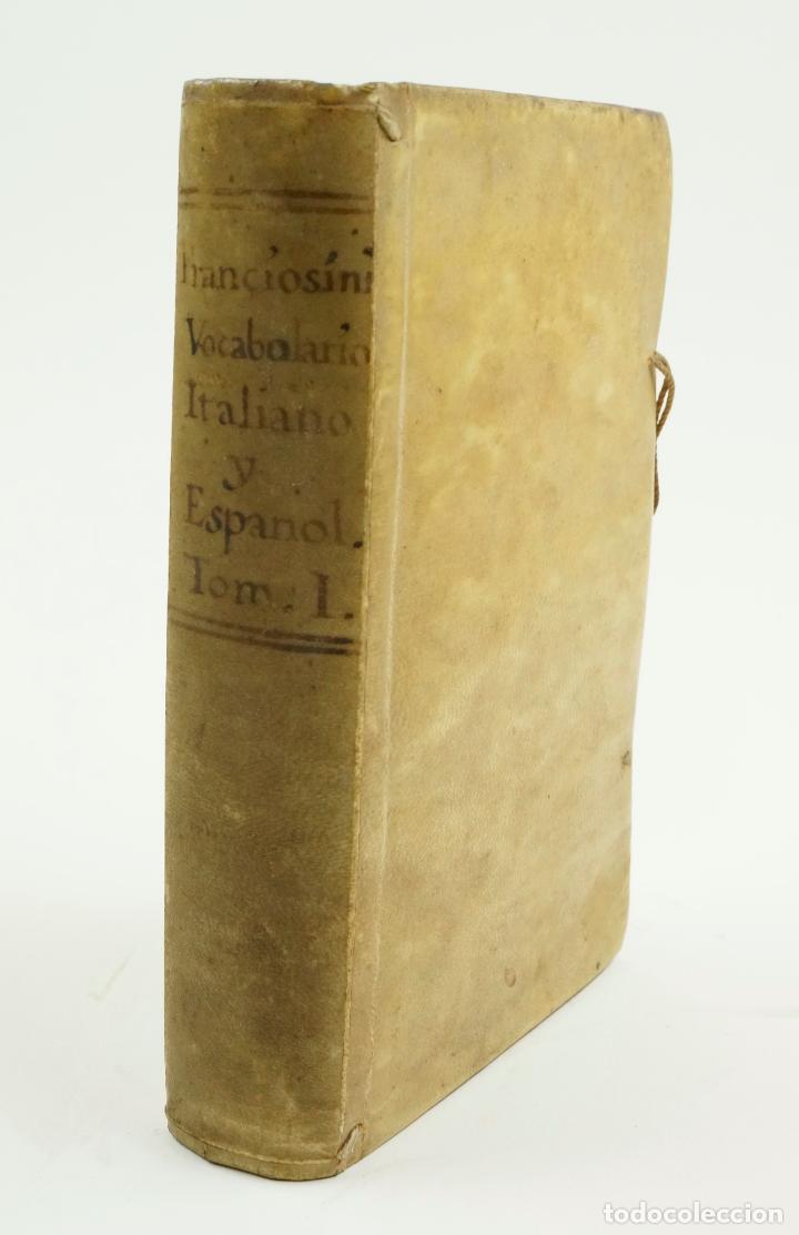 VOCABOLARIO ITALIANO - ESPAGNOLO, LORENZO FRANCIOSINI, 1706. 12X18,5 CM (Libros Antiguos, Raros y Curiosos - Diccionarios)