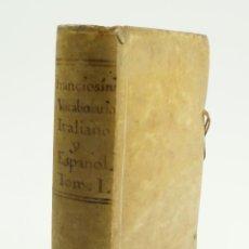 Diccionarios antiguos: VOCABOLARIO ITALIANO - ESPAGNOLO, LORENZO FRANCIOSINI, 1706. 12X18,5 CM. Lote 99352627