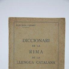 Diccionarios antiguos: DICCIONARI DE LA RIMA DE LA LENGUA CATALANA -FELIX QUER I CASSART - EDI. ESCUELA TIP SALESIANA -1921. Lote 101048527