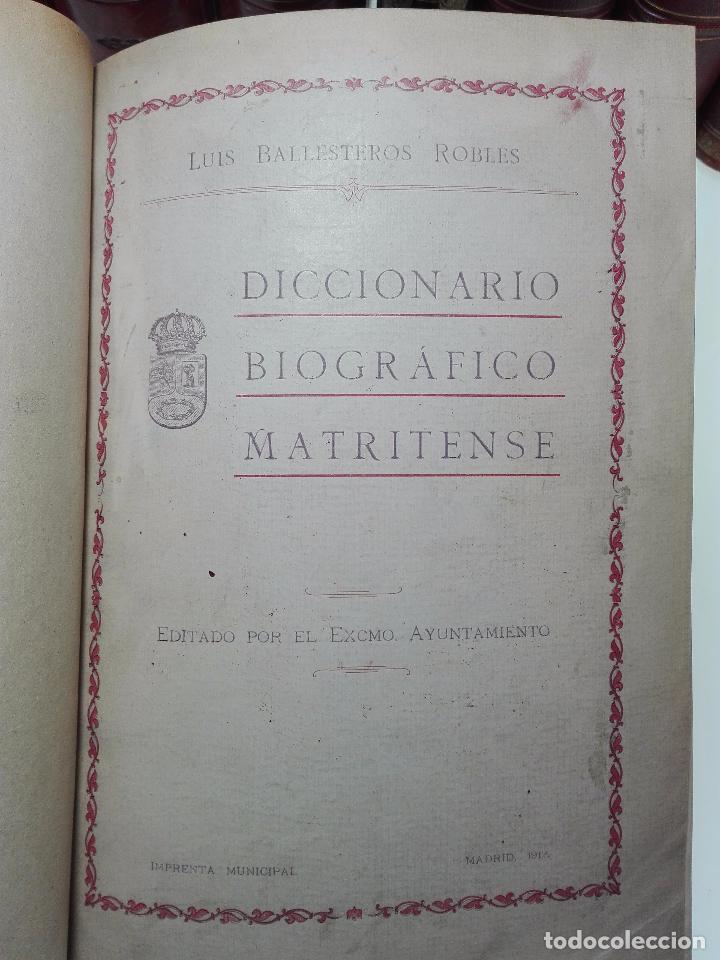 Diccionarios antiguos: DICCIONARIO BIOGRÁFICO MATRITENSE - LUIS BALLESTEROS ROBLES - EDIT. EXCMO. AYUNTAMIENTO - 1912 - - Foto 2 - 104883427