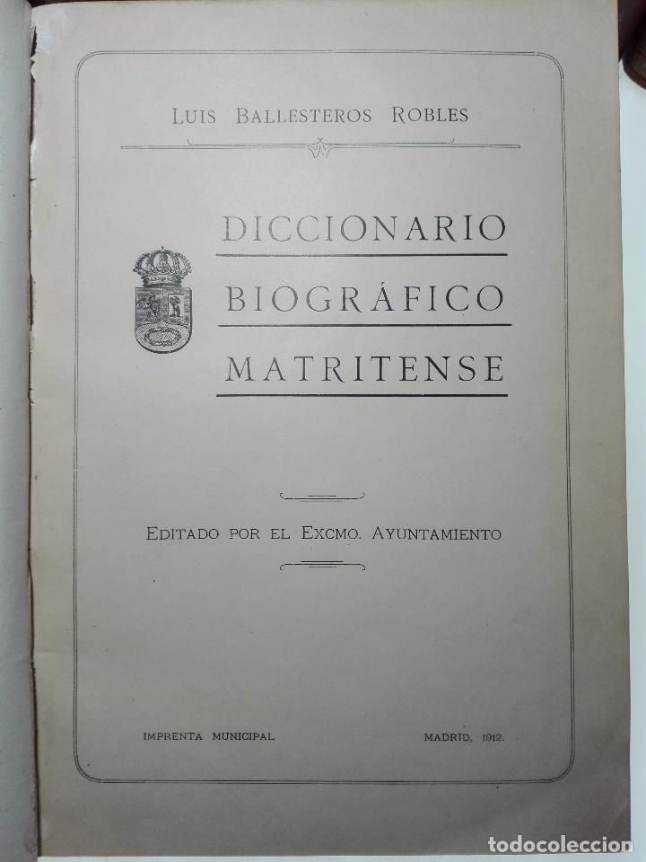 Diccionarios antiguos: DICCIONARIO BIOGRÁFICO MATRITENSE - LUIS BALLESTEROS ROBLES - EDIT. EXCMO. AYUNTAMIENTO - 1912 - - Foto 3 - 104883427