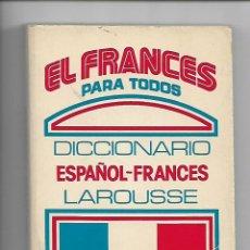 Diccionarios antiguos: EL FRANCES PARA TODOS. DICCIONARIO ESPAÑOL-FRANCES. EDICIÓN FUERA DE COMERCIO. Lote 110189179