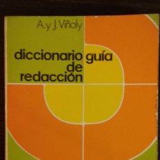 Livros antigos: DICCIONARIO GUIA DE REDACCION /ORDENACIÓN IDEOLÓGICA DE ELEMENTOS DE EXPRESIÓN/ DE A. Y J. VIÑOLY.. Lote 110472063