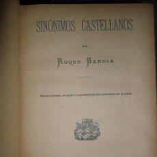 Diccionarios antiguos: SINÓNIMOS CASTELLANOS, ROQUE BARCIA, 1890, ED. JOSÉ MARÍA FAQUINETO. Lote 110582083