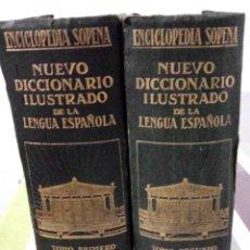 Diccionarios antiguos: NUEVO DICCIONARIO ILUSTRADO DE LA LENGUA ESPAÑOLA - TOMO I, II - ENCICLOPEDIA SOPENA- 1928. Lote 111769610
