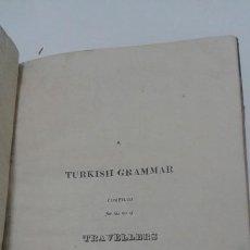 Diccionarios antiguos: ANTIGUA GRAMÁTICA TURCA: A TURKISH GRAMMAR COMPILED FOR THE USE OF TRAVELLERS.. Lote 111675807