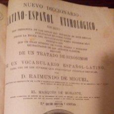 Diccionarios antiguos: DICCIONARIO LATINO ESPAÑOL ETIMOLOGICO, RAIMUNDO DE MIGUEL, 1921, 16ª EDICIÓN. Lote 112312895