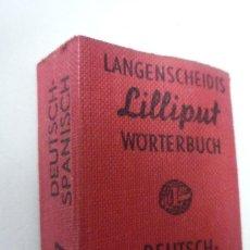 Diccionarios antiguos: DICCIONARIO 'LILLIPUT' DEUTSCH-SPANISCH (ALEMÁN-ESPAÑOL). 640 PÁGINAS. TAMAÑO 3,5X4,8X1,5 CM.. Lote 116974867