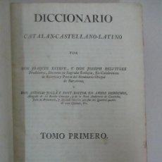 Diccionarios antiguos: DICCIONARIO CATALÁN, CASTELLANO, LATINO - 2 TOMOS, EN 1 VOL -JOAQUIN ESTEVE, JOSEPH BELCITGES - 1803. Lote 117047007
