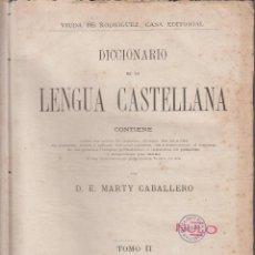 Diccionarios antiguos: DICCIONARIO DE LA LENGUA CASTELLANA POR: D.E. MARTY CABALLERO 2 TOMOS MADRID AÑO 1883-84 LD26. Lote 117270467
