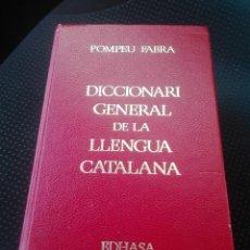 Diccionarios antiguos: DICCIONARI GENERAL DE LA LLENGUA CATALANA POMPEU FABRA.EDHASA.24A EDICIO 1988. Lote 120313823