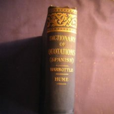 Diccionarios antiguos: T. B. HARBOTTLE; - DICTIONARY OF QUOTATIONS (SPANISH) - (LONDON, 1907). Lote 121536387