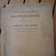 Libri antichi: VOCABULARIO MALLORQUÍN - ESPAÑOL. ANTONIO VIVES GINARD. PALMA DE MALLORCA, 1935.. Lote 123014943
