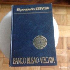 Diccionarios antiguos: EL PEQUEÑO ESPASA. DICCIONARIO ENCICLOPÉDICO.BANCO BILBAO. Lote 124464419