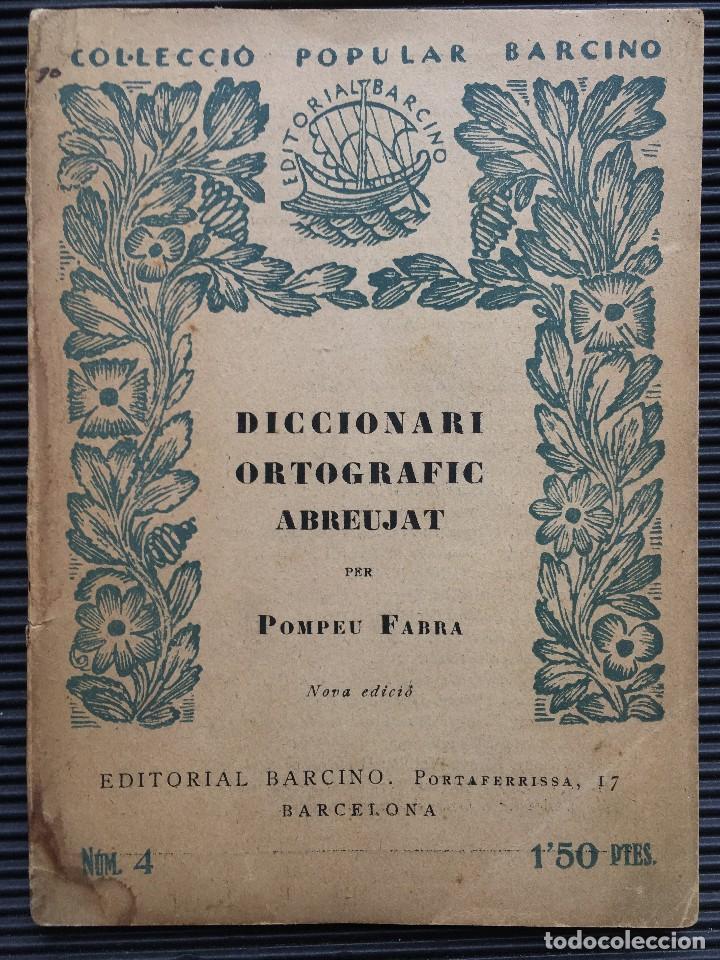 DICCIONARI ORTOGRAFIC ABREUJAT DE POMPEU FABRA, EDITORIAL BARCINO, 1926 BARCELONA (Libros Antiguos, Raros y Curiosos - Diccionarios)