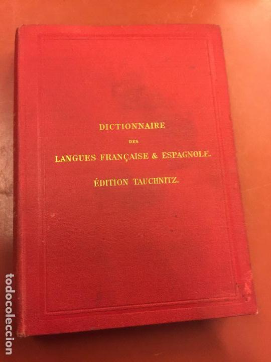DICTIONNAIRE DES LANGUES FRANÇAISE & ESPAGNOLE - EDITION TAUCHNITZ - AÑO 1884 - 206PGS (Libros Antiguos, Raros y Curiosos - Diccionarios)