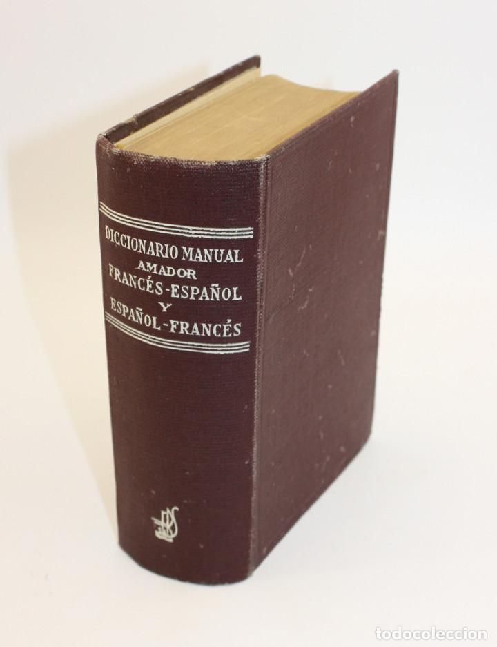 DICCIONARIO MANUAL AMADOR - FRANCES ESPAÑOL - SOPENA - 1951 (Libros Antiguos, Raros y Curiosos - Diccionarios)