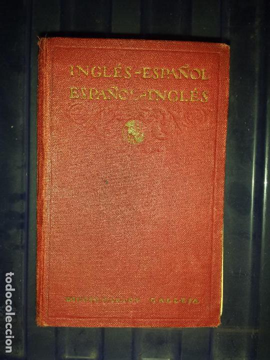 DICCIONARIO INGLES ESPAÑOL , EDITORIAL CALLEJA 1925 (Libros Antiguos, Raros y Curiosos - Diccionarios)