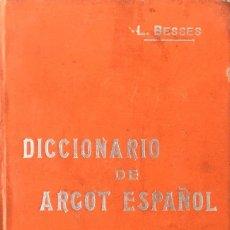 Diccionarios antiguos: DICCIONARIO DE ARGOT ESPAÑOL. L. BESSES.. Lote 204103042