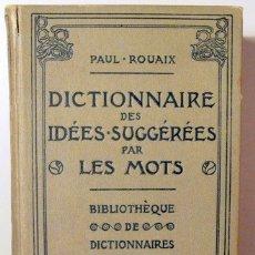 Diccionarios antiguos: ROUAIX, PAUL - DICTIONNAIRE DES IDÉES SUGGÉRÉES PAR LES MOTS - PARIS 1918 - ILUSTRADO. Lote 132640785