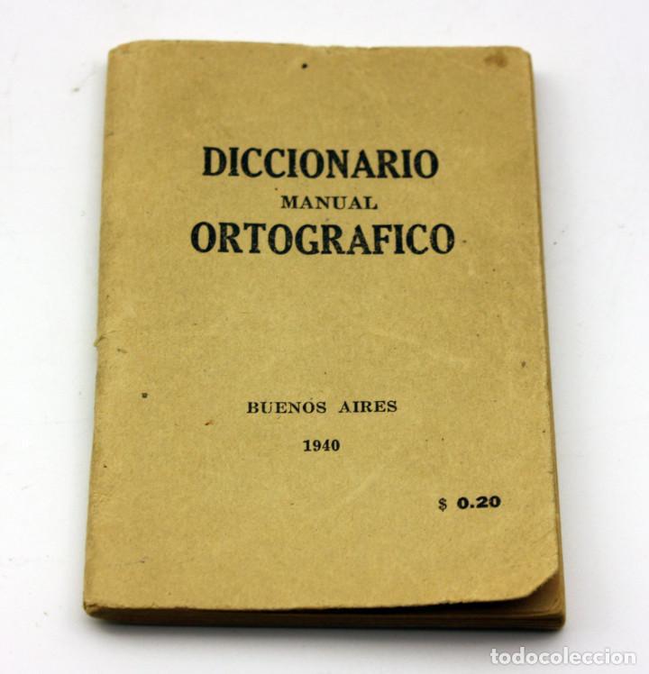DICCIONARIO MANUAL ORTOGRAFICO - 1940 - BUENOS AIRES - EDITORIAL ARCE Y CÍA (Libros Antiguos, Raros y Curiosos - Diccionarios)