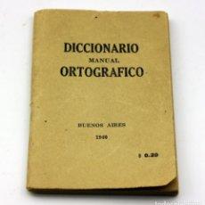 Diccionarios antiguos: DICCIONARIO MANUAL ORTOGRAFICO - 1940 - BUENOS AIRES - EDITORIAL ARCE Y CÍA. Lote 135549518