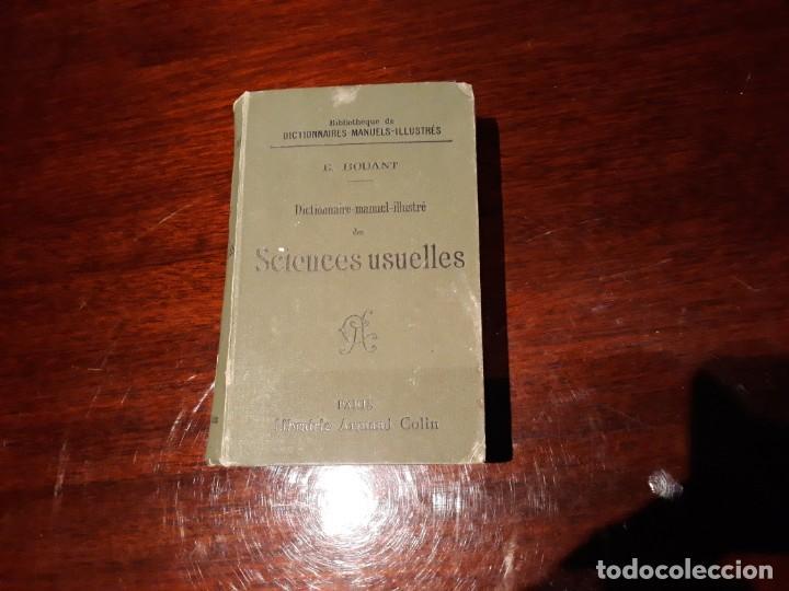 DICTIONNAIRE MANUEL ILLUSTRÉ DES SCIENCES USUELLES - E. BOUANT . ARMAND COLIN LIBRAIRIE 1901 (Libros Antiguos, Raros y Curiosos - Diccionarios)