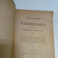 Diccionarios antiguos: DICCIONARI DE BARBRISMES, INTRODUHITS EN LA LLENGUA CATALANA - ANTONI CARETA 1901. Lote 136240918