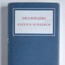 Livres anciens: DICCIONARIO CRÍTICO-BURLESCO 1819 – OBRA FACSÍMIL. Lote 136507010