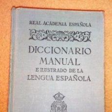 Diccionarios antiguos: DICCIONARIO MANUAL E ILUSTRADO DE LA LENGUA ESPAÑOLA. Lote 140010658