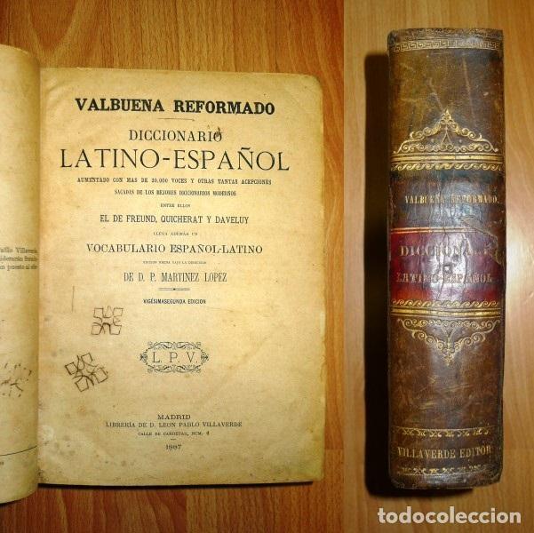 VALBUENA REFORMADO : DICCIONARIO LATINO - ESPAÑOL : AUMENTADO CON MÁS DE 20.000 VOCES Y OTRAS TANTAS (Libros Antiguos, Raros y Curiosos - Diccionarios)