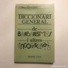 Diccionarios antiguos: DICCIONARI GENERAL DE BARBARISMES I ALTRES INCORRECCIONS. JOAN MIRAVITLLES. Lote 147038666