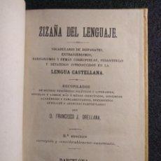 Diccionarios antiguos: ZIZAÑA DEL LENGUAJE. VOCABULARIO DE DISPARATES. FRANCISCO J. ORELLANA. 1882. 3ª EDICIÓN.. Lote 151504254