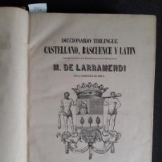 Diccionarios antiguos: LARRAMENDI. DICCIONARIO TRILINGÜE CASTELLANO, VASCUENCE Y LATIN. EUSKERA. LENGUA VASCA.. Lote 151941238