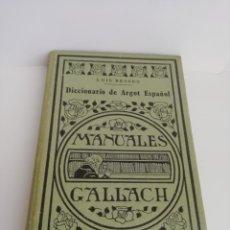 Libri antichi: DICCIONARIO DE ARGOT ESPAÑOL. LUIS BESSES. PRINCIPIO S. XX. MANUALES GALLACH. Lote 153329666