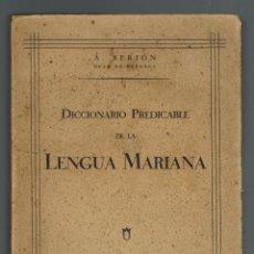 Diccionarios antiguos: DICCIONARIO PREDICABLE DE LA LENGUA MARIANA, POR ANTONIO BERJÓN Y VÁZQUEZ REAL.AÑO 1911(MENORCA.2.1). Lote 154229858