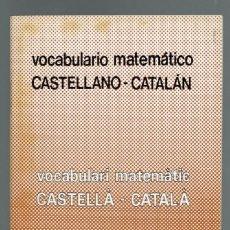 Diccionarios antiguos: VOCABULARIO MATEMÁTICO CASTELLANO-CATALÁN. MARCOS CARRERAS. DEDICADO POR AUTOR. 1978 (MENORCA.3.7). Lote 154486654