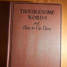 Diccionarios antiguos: LIBRO - TROUBLESOME WORDS - 1924 W.L. MASON - PALABRAS PROBLEMATICAS DEL INGLÉS Y COMO USARLAS. Lote 154618418