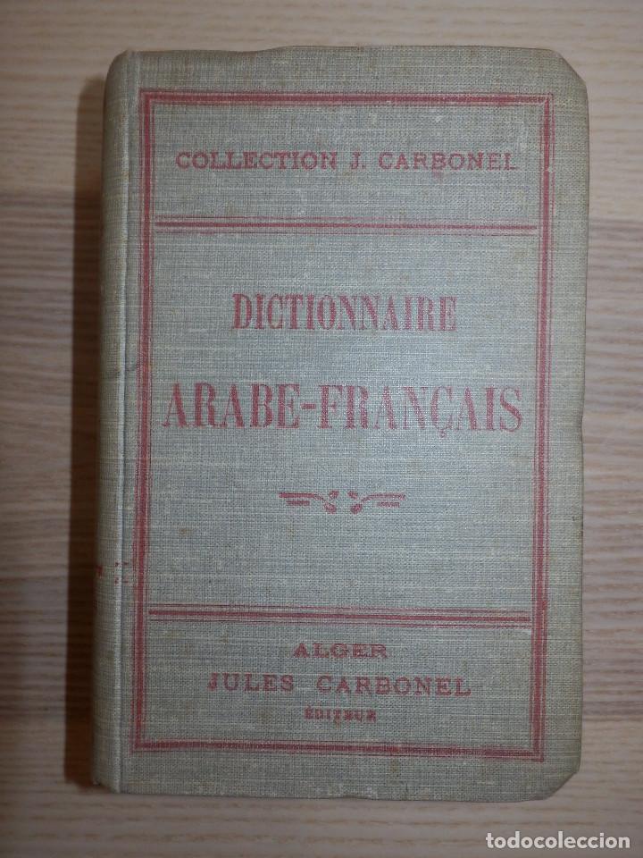 DICCIONARIO ARABE-FRANCÉS - JULES CARBONEL - (Libros Antiguos, Raros y Curiosos - Diccionarios)