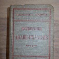 Diccionarios antiguos: DICCIONARIO ARABE-FRANCÉS - JULES CARBONEL -. Lote 154805022