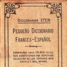 Diccionarios antiguos: PEQUEÑO DICCIONARIO FRANCÉS - ESPAÑOL (ITER SOPENA) 1936. Lote 156692898