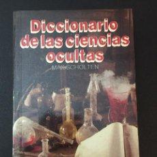Diccionarios antiguos: DICCIONARIO DE LAS CIENCIAS OCULTAS, DE MAX SCHOLTEN. Lote 162399614