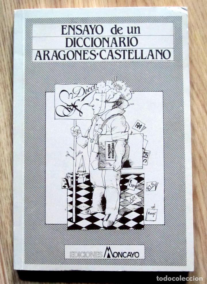 ENSAYO DE UN DICCIONARIO ARAGONES CASTELLANO EDICIONES MONCAYO (Libros Antiguos, Raros y Curiosos - Diccionarios)
