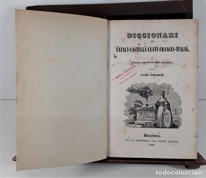 Diccionarios antiguos: DICCIONARI CATALÁ-CASTELLÁ-LLATÍ-FRANCES-ITALIÁ. 2 TOMOS. IMP. J. TORNER. 1839. - Foto 3 - 172295137