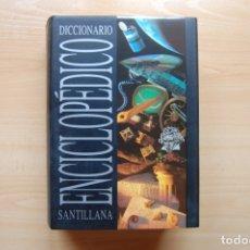 Diccionarios antiguos: DICCIONARIO ENCICLOPÉDICO SANTILLANA. Lote 173005939