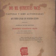 Livros antigos: DOS MIL QUINIENTAS VOCES CASTIZAS Y BIEN AUTORIZADAS QUE PIDEN LUGAR EN... FC. RODRÍGUEZ MARÍN. Lote 175706468