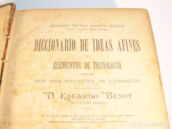 Diccionarios antiguos: Diccionario de ideas afines y elementos de tecnología. Sociedad de literatos. D. Eduardo Benot. 1900 - Foto 3 - 175722788