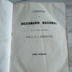 Diccionarios antiguos: COMPENDIO DEL DICCIONARIO NACIONAL DE LA LENGUA ESPAÑOLA (TOMO PRIMERO - 1852) - D. R. J. DOMINGUEZ. Lote 178297945