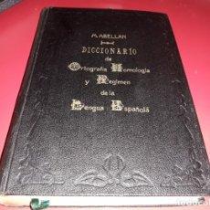 Diccionarios antiguos: DICCIONARIO DE ORTOGRAFIA HOMOLOGIA Y REGIMEN DE LA LENGUA ESPAÑOLA M. ABELLAN AÑO 1911. Lote 178688002