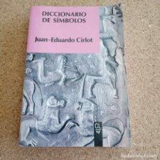 Diccionarios antiguos: DICCIONARIO DE SÍMBOLOS JUAN EDUARDO CIRLOT. Lote 179159957